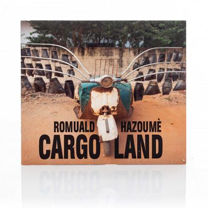 Romuald Hazoumè: Cargoland