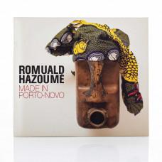 Romuald Hazoumè:Made in Porto Nova