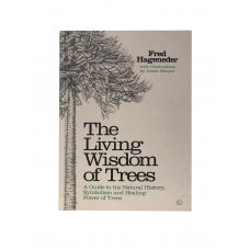 The Living Wisdom of Trees - A Guide to the Natural History, Symbolism and Healing Power of Trees by Fred Haganeder