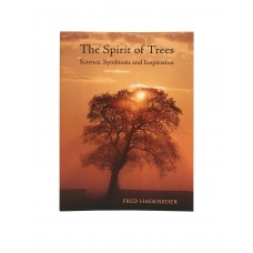 The Spirit of Trees - Science, Symbiosis and Inspiration by Fred Haganeder