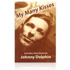 My Many Kisses: And Other Short Stories by Johnny Dolphin